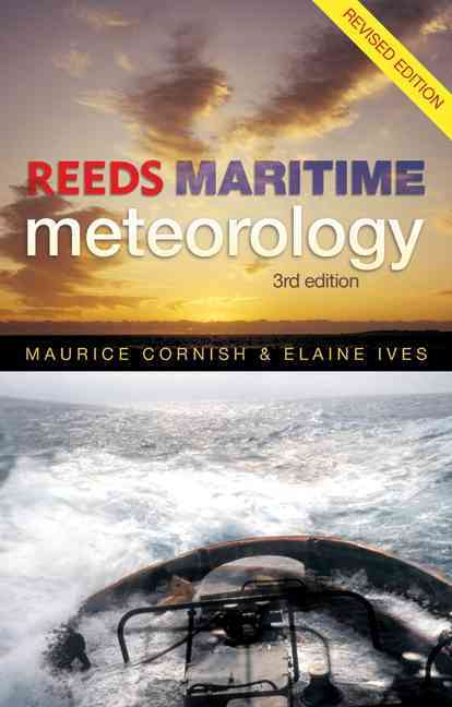 Reeds Maritime Meteorology By Cornish, Maurice M./ Ives, Elaine E.