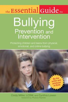 The Essential Guide to Bullying By Miller, Cindy/ Lowen, Cynthia
